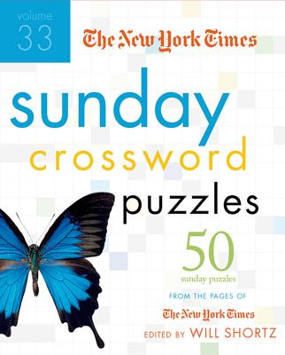 The New York Times Sunday Crossword Puzzles Volume 33: 50 Sunday Puzzles from the Pages of The New York Times Cover Image