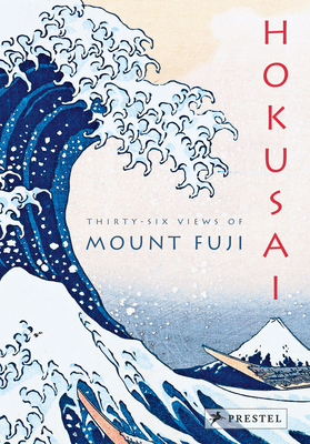 Hokusai: Thirty-Six Views of Mount Fuji Cover Image