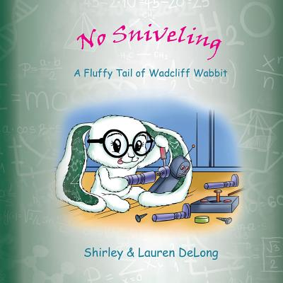 No Sniveling: A Fluffy Tail of Wadcliff Wabbit Cover Image