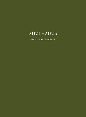 2021-2025 Five Year Planner: 60-Month Schedule Organizer 8.5 x 11 with Army Green Cover (Hardcover) Cover Image