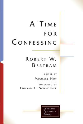 Cover for A Time for Confessing (Lutheran Quarterly Books)