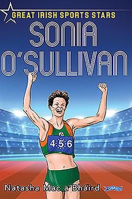 Sonia O'Sullivan: Great Irish Sports Stars (Sports Heroes) Cover Image