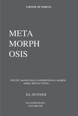 Metamorphosis: Poetic Awakenings. Inspirational Words. Haiku Reflections. Cover Image