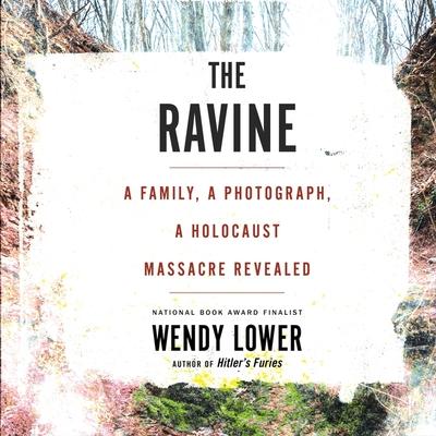 The Ravine: A Family, a Photograph, a Holocaust Massacre Revealed Cover Image