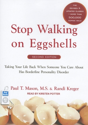 Stop Walking on Eggshells: Taking Your Life Back When Someone You Care about Has Borderline Personality Disorder cover