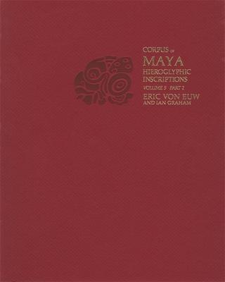 Corpus of Maya Hieroglyphic Inscriptions, Volume 5: Part 2: Xultun Cover Image