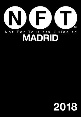 Not For Tourists Guide to Madrid 2018 Cover Image