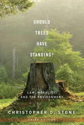 Should Trees Have Standing?: Law, Morality, and the Environment Cover Image