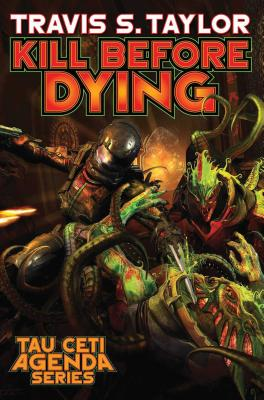 Kill Before Dying (Tau Ceti Agenda #5) Cover Image