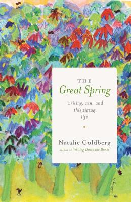 The Great Spring: Writing, Zen, and This Zigzag Life Cover Image