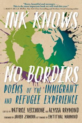 Ink Knows No Borders: Poems of the Immigrant and Refugee Experience Cover Image