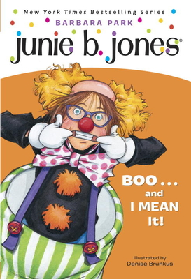 Junie B. Jones #24: BOO...and I MEAN It! Cover Image