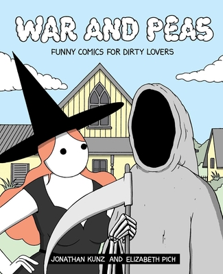 War and Peas: Funny Comics for Dirty Lovers Cover Image