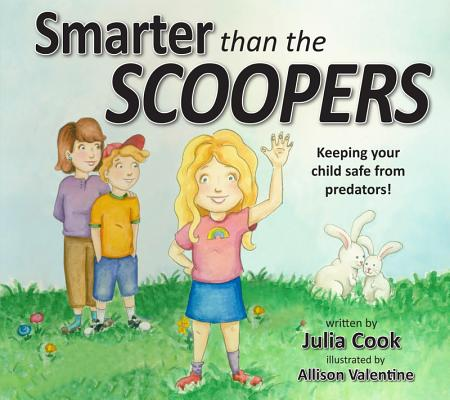 Smarter Than the Scoopers: Keeping Your Child Safe from Predators! Cover Image
