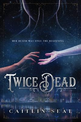 Twice Dead (The Necromancer's Song #1) Cover Image