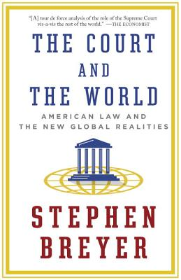 The Court and the World: American Law and the New Global Realities Cover Image