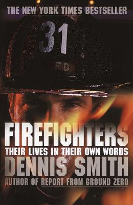 Firefighters: Their Lives in Their Own Words Cover Image