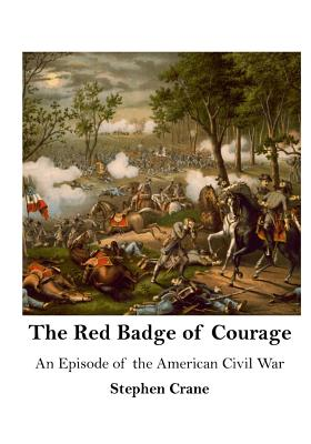 an analysis of the american civil war in the red badge of courage by steven crane If looking for the book by shelfoote, stephen crane the red badge of courage: an episode of the american civil war (modern library) in pdf format, then you've come to correct website.
