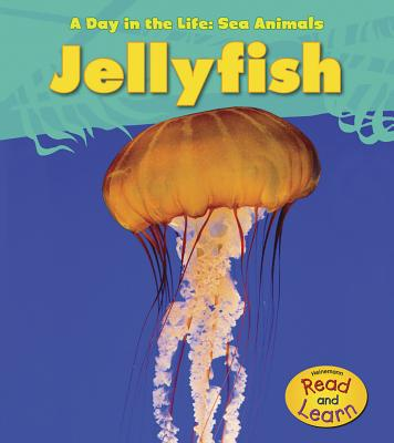 Jellyfish (Day in the Life: Sea Animals) Cover Image