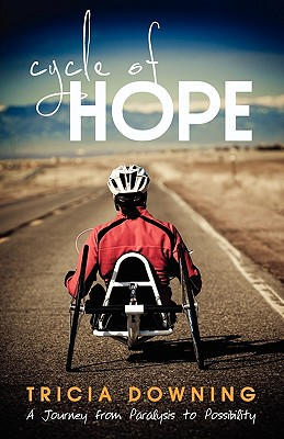 Cycle of Hope: My Journey from Paralysis to Possibility Cover Image