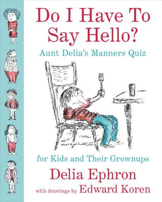 Cover for Do I Have to Say Hello? Aunt Delia's Manners Quiz for Kids and Their Grownups