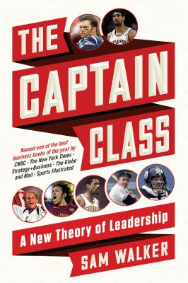 The Captain Class: A New Theory of Leadership Cover Image