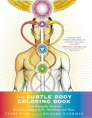 The Subtle Body Coloring Book: Learn Energetic Anatomy--from the Chakras to the Meridians and More Cover Image