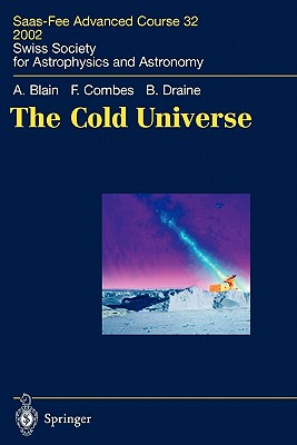 The Cold Universe: Saas-Fee Advanced Course 32, 2002. Swiss Society for Astrophysics and Astronomy Cover Image