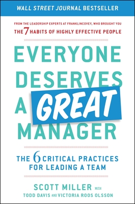 Everyone Deserves a Great Manager: The 6 Critical Practices for Leading a Team Cover Image