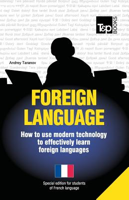 Foreign language - How to use modern technology to effectively learn foreign languages: Special edition - French Cover Image