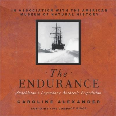 The Endurance Lib/E: Shackleton's Legendary Antarctic Expedition Cover Image