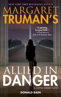 Margaret Truman's Allied in Danger: A Capital Crimes Novel Cover Image