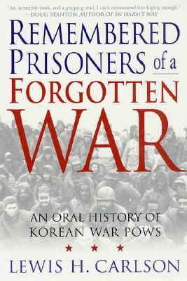 Remembered Prisoners of a Forgotten War: An Oral History of Korean War POWs Cover Image