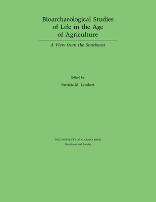 Bioarchaeological Studies of Life in the Age of Agriculture: A View from the Southeast Cover Image