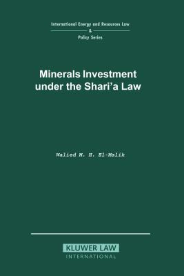 Minerals Investment Under the Sharia Law (International Energy & Resources Law and Policy Series Set) Cover Image