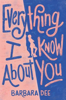 Everything I Know About You Cover Image
