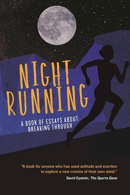 night running a book of essays about breaking through paperback  night running a book of essays about breaking through paperback