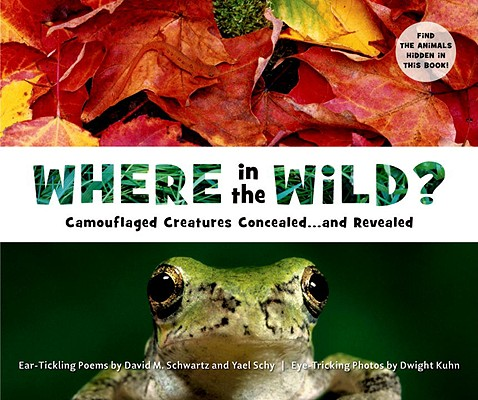 Where in the Wild?: Camouflaged Creatures Concealed... and Revealed Cover Image