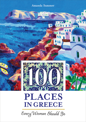 100 Places in Greece Every Woman Should Go Cover
