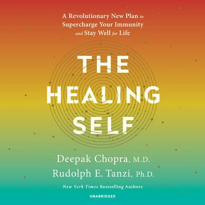 The Healing Self: A Revolutionary New Plan to Supercharge Your Immunity and Stay Well for Life Cover Image