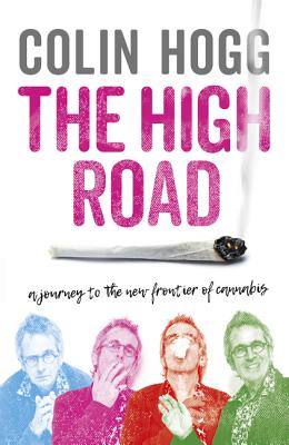 The High Road: A Journey to the New Frontier of Cannabis Cover Image