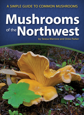 Mushrooms of the Northwest: A Simple Guide to Common Mushrooms (Mushroom Guides) Cover Image