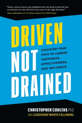 Driven Not Drained: Discover Your Path to Career Happiness, Effectiveness, and Influence Cover Image