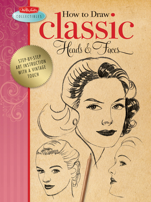 How to Draw Classic Heads & Faces Cover