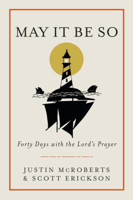 May It Be So: Forty Days with the Lord's Prayer Cover Image