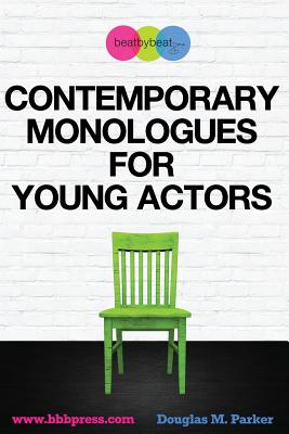 Contemporary Monologues for Young Actors: 54 High-Quality Monologues for Kids & Teens Cover Image