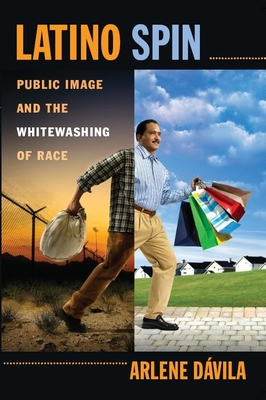 Latino Spin: Public Image and the Whitewashing of Race Cover Image