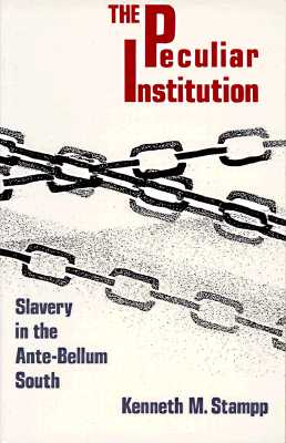 Peculiar Institution: Slavery in the Ante-Bellum South Cover Image