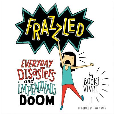 Frazzled: Everyday Disasters and Impending Doom Cover Image