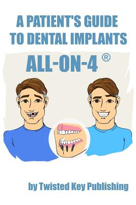 A Patient's Guide to Dental Implants: All-on-4 Cover Image